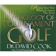 Psychology of Tournament Golf Audio CD Series