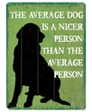Wall Art, Average Dog Wooden Sign by Lisa Weedn