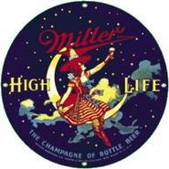 Miller High Life Round Metal Sign