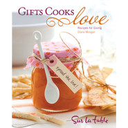 Gifts Cooks Love: Recipes for Giving by Diane Morg
